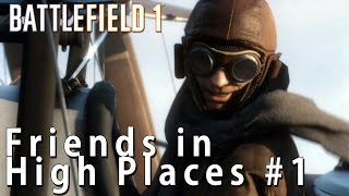 Battlefield 1 Singleplayer Walkthrough - Friends in High Places #1