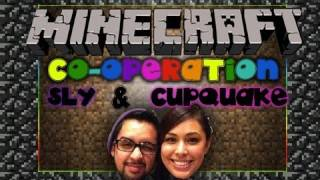 Minecraft: Co-Operation Complex Ep 4 w/ Slyfox & Cupquake