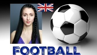 FOOTBALL - BRITISH ENGLISH LESSON / Vocabulary, Pronunciation & Phrases
