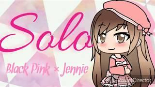 Solo Black Pink Jennie Gacha Life