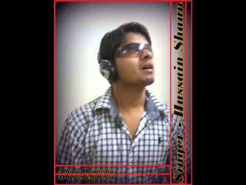 Mujhe Teri Mohabbat Ka (Sad Song) Singer -Hussain Shaan-9896460273...