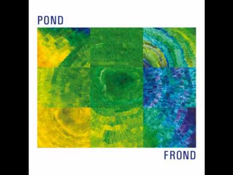 Frond - Pond