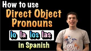 Learn Spanish! - How to use Direct objects (lo, la, los, las)