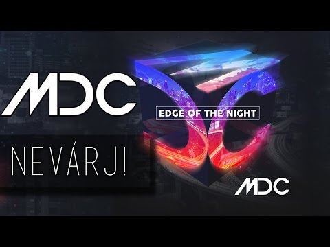 MDC - NE VÁRJ! (OFFICIAL LYRIC VIDEO)