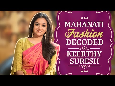 Mahanati Fashion Decoded with Keerthy Suresh | Fashion | Pinkvilla | Tollywood