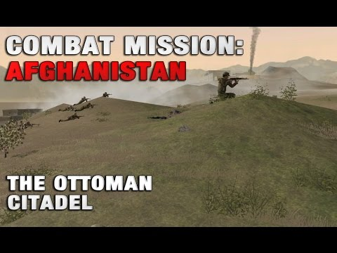 Combat Mission: Afghanistan -- The Ottoman Citadel