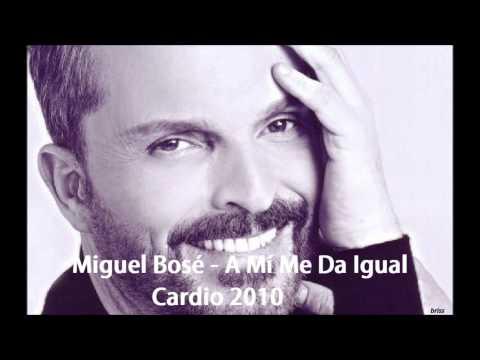 Miguel Bos� - Miguel Bos� - A mi me da igual