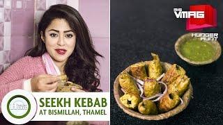 Spicy Seekh Kebab at Thamel | Bismillah Restaurant | M&S HUNGER HUNT | M&S VMAG