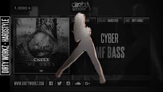 Cyber - MF BASS (Official HQ Preview)