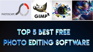 Top 5 Best Free Photo Editing Software for PC (2017)