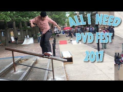 All I Need skate - Pvd fest - 2017