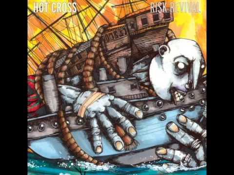 Hot Cross - Risk Revival (Full Album)