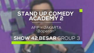 Afif Xavi - Baperan (SUCA 2 - 42 Besar Group 3)