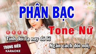 Karaoke Phận Bạc Tone Nữ Nhạc Sống | Trọng Hiếu