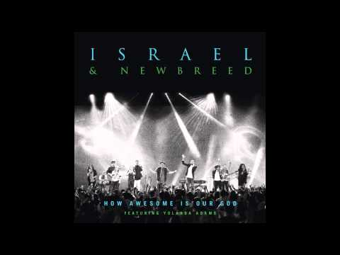 Israel Houghton - Awesome God