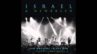 Israel & New Breed feat. Yolanda Adams - How Awesome Is Our God