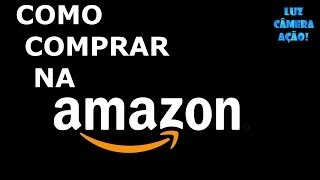 Tutorial - Como comprar na Amazon