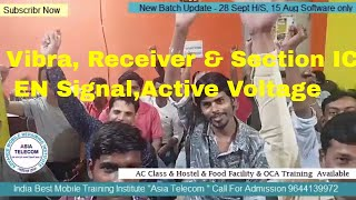 Mobile  (Vibra, Receiver & Section IC ) EN Signal,Active Voltage-Explain-India No.1 Institute