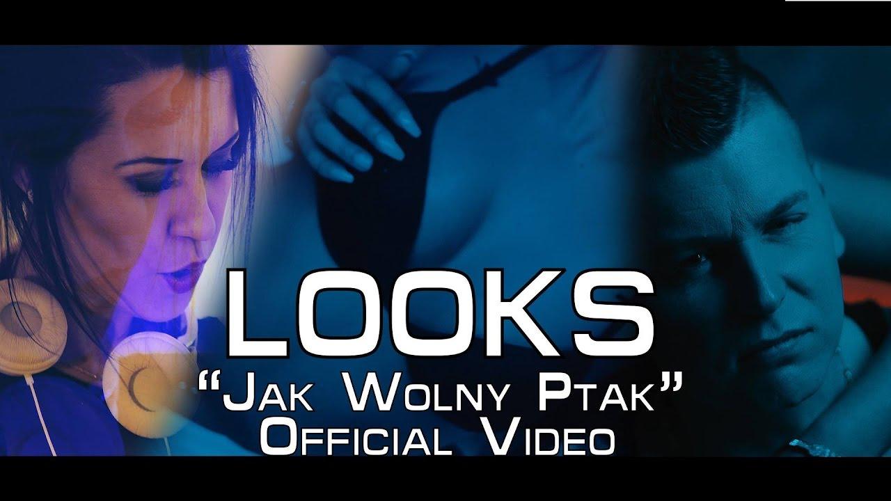 LOOKS - Jak wolny ptak (2017 Official Video)
