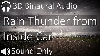 Rain and Distant Thunder Sounds from Inside Car (3D Binaural Audio Black Screen)