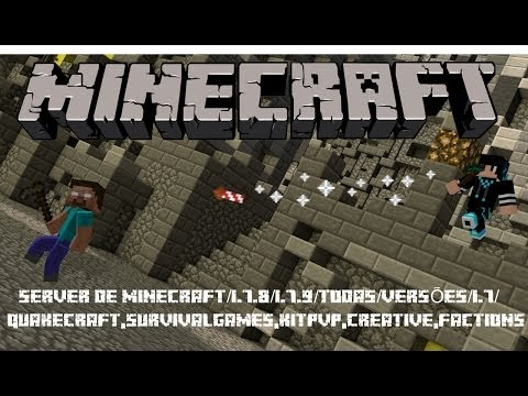 SERVER DE MINECRAFT/1.7.9/1.7.10/TODAS/VERSÕES/PIRATA/ORIGINAL,Quakecraft,survivalgames,,factions