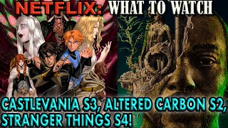 Netflix What to Watch: Castlevania S3, Altered Carbon S2, & Stranger Things S4