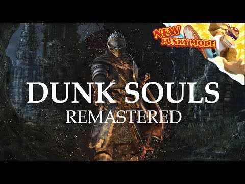 Dunk Souls Remastered