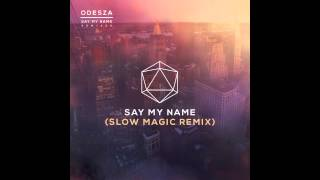 Say My Name Feat Zyra Slow Magic Remix