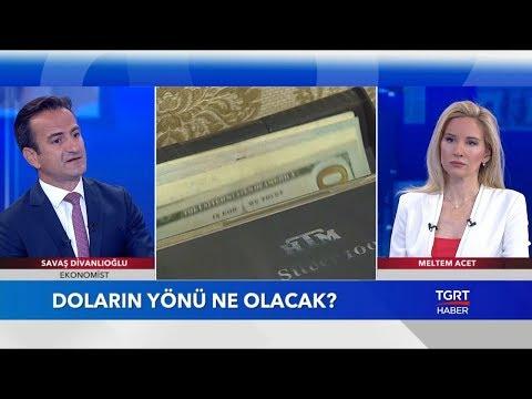 Doların Yönü Ne Olacak? | Ekonomist Savaş Divanlıoğlu | Ekonominin Dili |19 Temmuz 2018