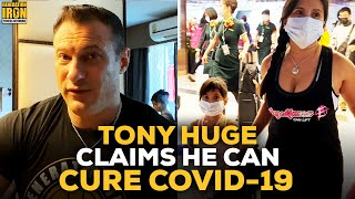 Tony Huge Claims He Can Cure Himself Of COVID-19