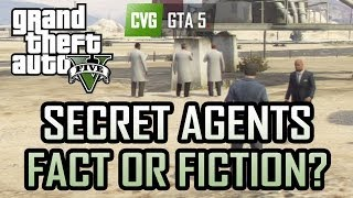 GTA 5: Secret Agents in Grand Theft Auto 5? Fact or Fiction