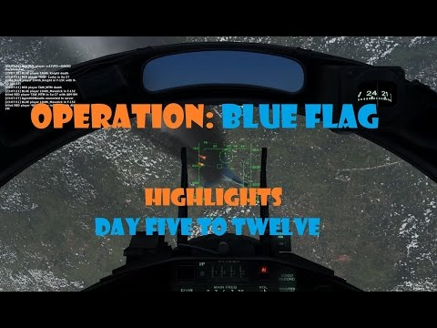 DCS | Online Play | Op Blue Flag R5 | Highlights | Part 2 Day Five To Twelve
