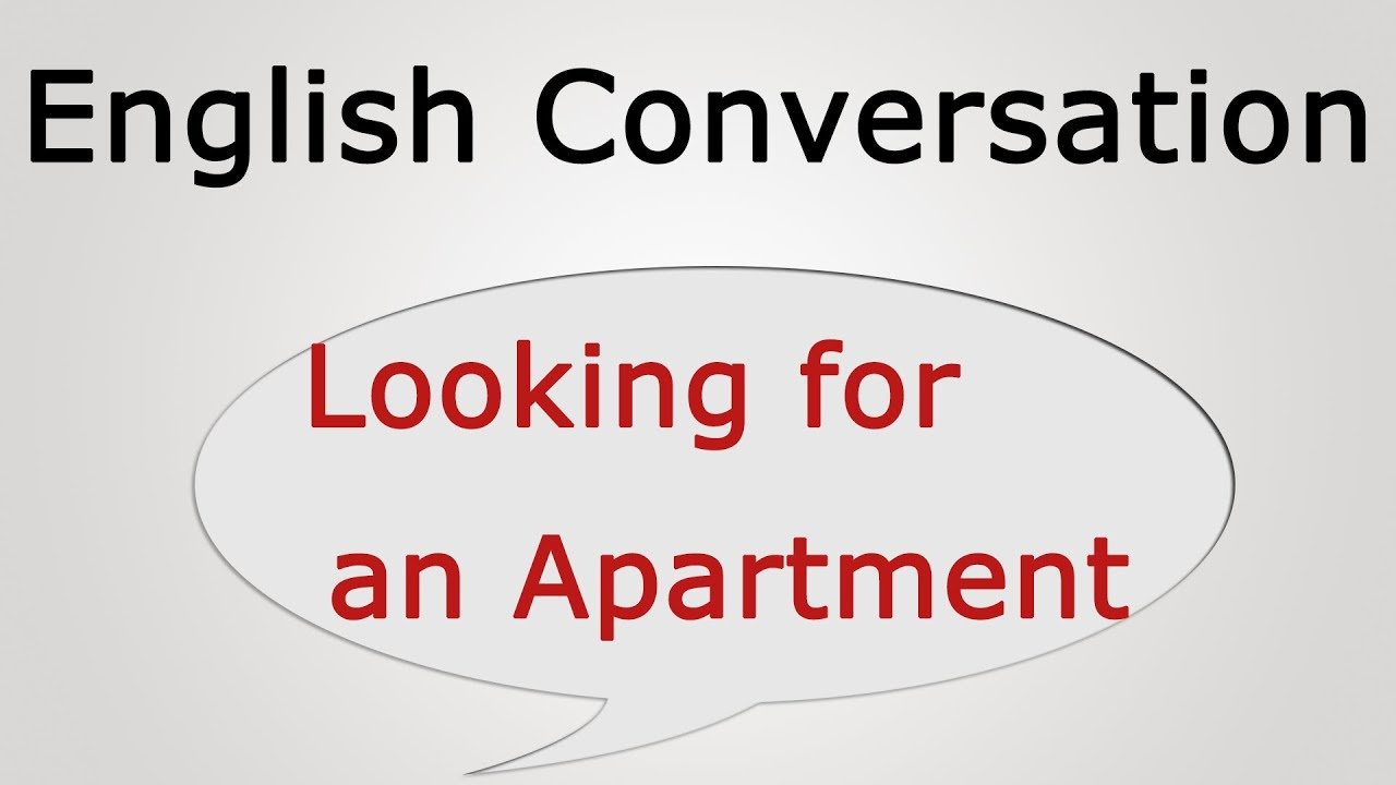 Learn English Conversation Looking For An Apartment Youtube