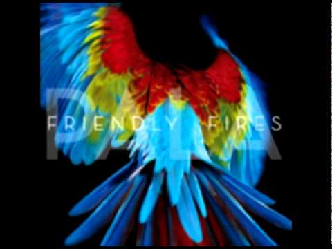 Friendly Fires - Pull Me Back To Earth