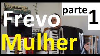 Frevo Mulher aula  Parte 1 sanfona acordeon video tutorial