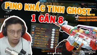 KHẮC TINH LOÀI GHOST - PINO 1 CÂN 8  • Pino NTK