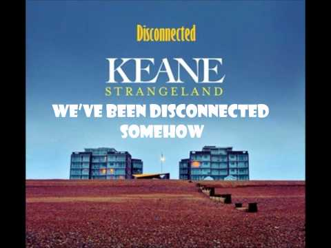 Keane - Disconnected (Lyrics)