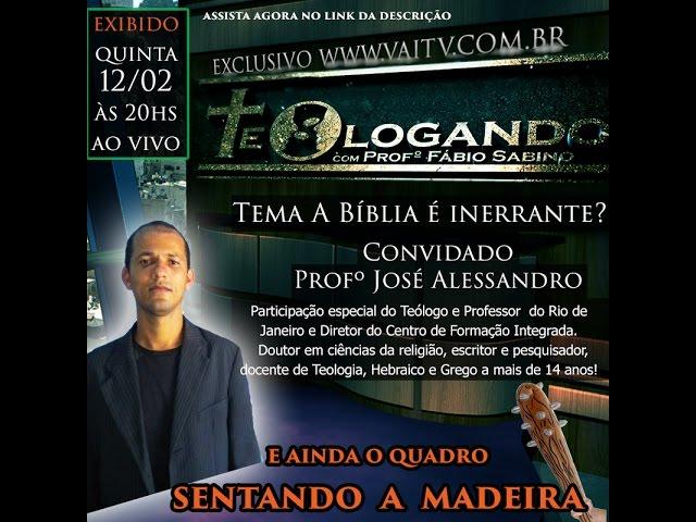 A Bíblia é inerrante? Participação especial de José Alessandro!