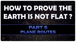 How to prove the earth is not flat? part 5