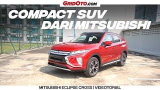 Mitsubishi Eclipse Cross, Compact SUV dari Mitsubishi | Videotorial | GridOto