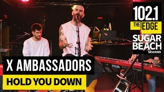 X Ambassadors - Hold You Down (Live at the Edge)