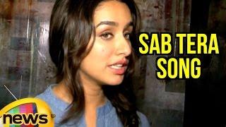 download lagu Shraddha Kapoor Sings 'sab Tera Song' From Baaghi  gratis