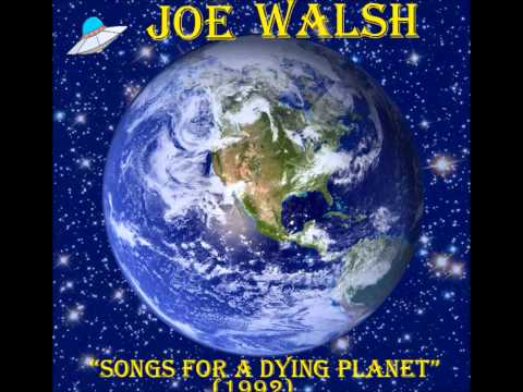 Joe Walsh - Song For A Dying Planet