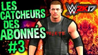 WWE 2K17: Les catcheurs des abonnés #3 (Apa5)