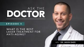 Best Anti-Aging Treatment | Laser Cosmetic Dermatology | Ask the Doctor Ep. 5