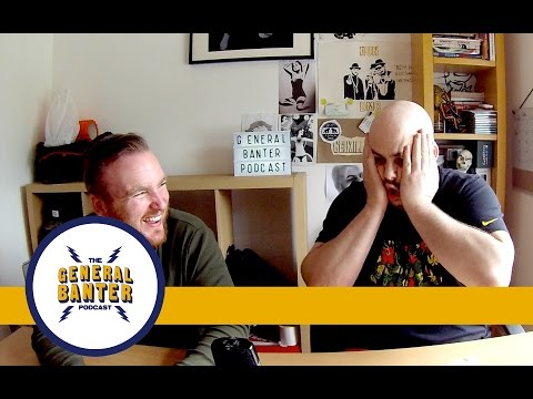 THE GENERAL BANTER VIDEO PODCAST - Ep.12 - W/ Micky Bartlett