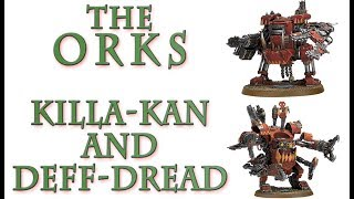 Warhammer 40k Lore - Killa-Kans and Deff-Dreads, Orks Lore