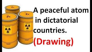 How a peaceful atom looks like in dictatorial countries? (Drawing)
