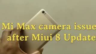 Mi Max Camera Issue After Miui 8 Update