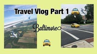 Travel Vlog Part 1: baltimore